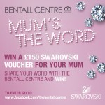 WIN £150 Swarovski vouchers for your Mum with The Bentall Centre