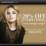 20% OFF EVERYTHING AT WAREHOUSE.CO.UK, ENDS MIDNIGHT TONIGHT.